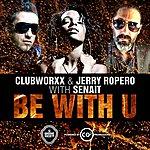 Clubworxx B With U (Clubworxx & Jerry Ropero With Senait)