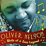 Oliver Nelson Birth Of A Jazz Legend