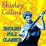 Shirley Collins English Folk Classics