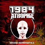 1984 Atrophie (Version Instrumentale)