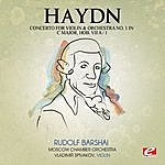 Moscow Chamber Orchestra Haydn: Concerto For Violin And Orchestra No. 1 In C Major, Hob. Viia/1 (Digitally Remastered)