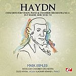 Moscow Chamber Orchestra Haydn: Concerto For Violin, Piano And Chamber Orchestra No. 6 In F Major, Hob. XVIII/6 (Digitally Remastered)