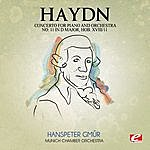 Munich Chamber Orchestra Haydn: Concerto For Piano And Orchestra No. 11 In D Major, Hob. XVIII/11 (Digitally Remastered)