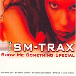 SM-Trax Show Me Something Special