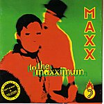 Maxx To The Maxximum (The Hits Plus One)