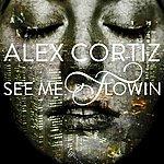 Alex Cortiz See Me Flowin' (Album Sampler)