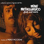 """Piero Piccioni Mimì Metallurgico Ferito Nell'onore (Original Soundtrack From """"Mimì Metallurgico Ferito Nell'onore"""")"""
