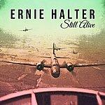 Ernie Halter Still Alive