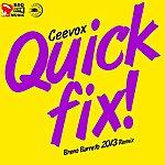 Ceevox Quick Fix '2k13 (Breno Barreto Remixes)