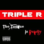 Triple R The Tongue Is Deadly