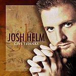 Josh Helm Give Thanks