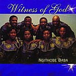 Witness Ngithobe Baba