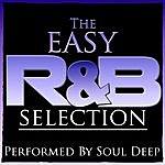 Soul Deep The Easy R&B Selection