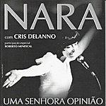 Cris Delanno Nara : Uma Senhora Opinião (Feat. Roberto Menescal)