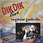 Dik Dik Ingresso Gratuito (Live)