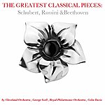 Cleveland Orchestra The Greatest Classical Pieces: Beethoven & Rossini