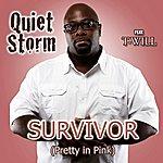 Quiet Storm Survivor (Pretty In Pink) [Feat. T-Will]