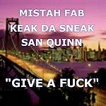 Keak Da Sneak Give A Fuck (Feat. Mistah Fab)