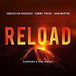 Sebastian Ingrosso Reload (Clockwork & Bare Remixes)