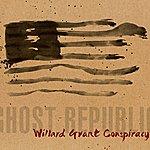 Willard Grant Conspiracy Ghost Republic
