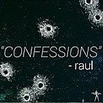 Raul Confessions