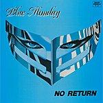 Blue Monday No Return