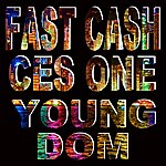 Ces One Fast Cash (Feat. Young Dom)
