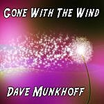 Dave Munkhoff Gone With The Wind