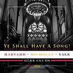 Harvard Glee Club Ye Shall Have A Song!