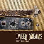 Dan Dickhaus Tweed Dreams