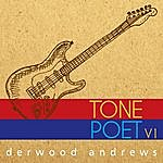 Derwood Andrews Tone Poet, Vol. 1