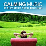 Here Calming Music To Relieve Anxiety, Stress, Anger, Fears (Relaxing Soundscapes Selected For Self-Healing, Music Therapy)