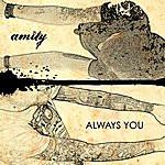 Amity Always You