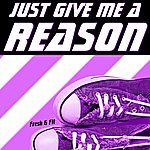 Fresh Just Give Me A Reason
