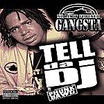 Gangsta Tell Da Dj (Feat. Phunk Dawg)
