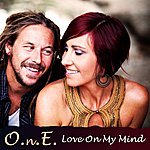 O.N.E. Love On My Mind - Single
