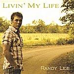 Randy Lee Livin' My Life