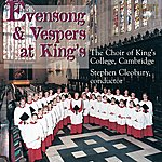 Stephen Cleobury Evensong & Vespers At Kings