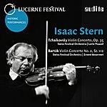 Isaac Stern Lucerne Festival Historic Performances, Vol. II (Tchaikovsky: Violin Concerto, Op. 35 - Bartók: Violin Concerto No. 2, Sz. 112)