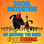 Social Distortion Up Around The Bend (From Free Birds Original Motion Picture Soundtrack)