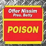 Offer Nissim Poison (Offer Nissim Presents Betty Pablo)