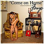 Faye Come On Home