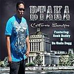 Btaka California Sunshine (Feat. Reek Daddy & Da Unda Dogg)