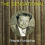 Frank Fontaine The Sensational Frank Fontaine