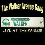 The Walker Avenue Gang Live At The Parlor