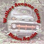 The Walker Avenue Gang Rides Again