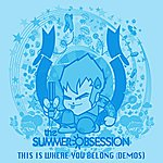 The Summer Obsession This Is Where You Belong (Demos)