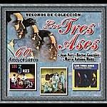 """Los Tres Ases Tesoros De Colección - Los Tres Ases (Juan Neri, Héctor González Y Marco Antonio Muñíz) """"60 Aniversario"""""""