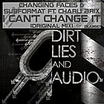 Changing Faces I Can't Change It (Feat. Charli Brix)