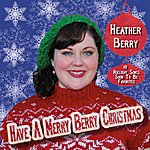 Heather Berry Have A Merry Berry Christmas
